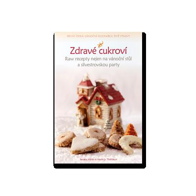 Zdravé cukroví - první česká raw vánoční kuchařka živé stravy
